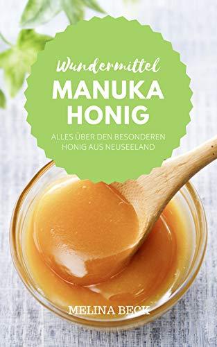 Wundermittel Manuka Honig: Alles über den besonderen Honig aus...