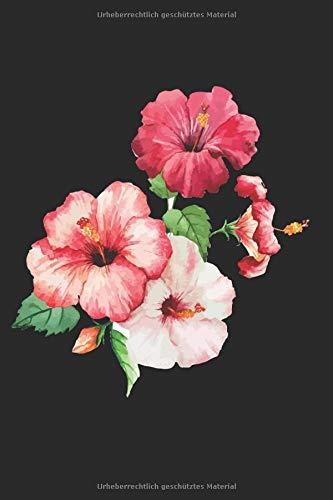 Hibiskusblüten: Blanko Notizbuch mit Blumen Cover  120 linierte...