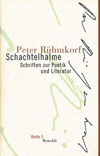 Schachtelhalme: Schriften zur Poetik und Literatur (Rühmkorf: Werke,...