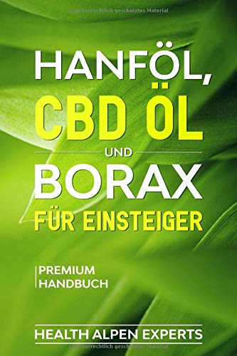 Hanföl, CBD Öl und Borax für Einsteiger: Anwendung, Wirkung,...