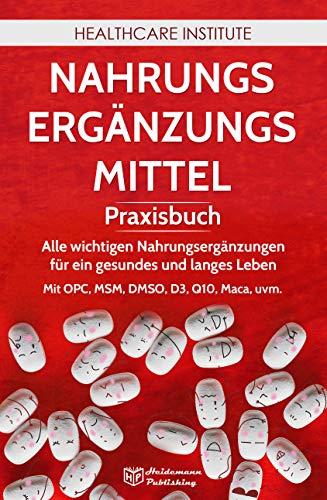 Nahrungsergänzungsmittel: Praxisbuch - Alle wichtigen...