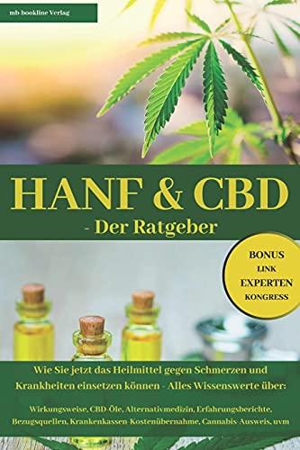 HANF & CBD - Der Ratgeber: Wie Sie jetzt das Heilmittel gegen...