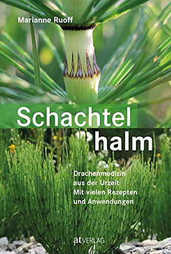 Schachtelhalm - eBook: Drachenmedizin aus der Urzeit. Mit vielen...