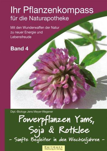Ihr Pflanzenkompass für die Naturapotheke: Powerpflanzen Yams, Soja &...