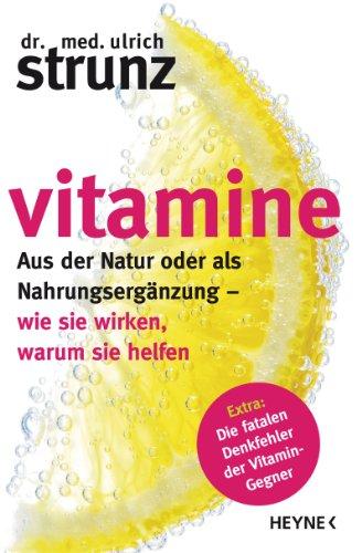 Vitamine: Aus der Natur oder als Nahrungsergänzung - wie sie wirken,...