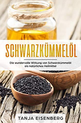 Schwarzkümmelöl: Die wundervolle Wirkung von Schwarzkümmelöl als...