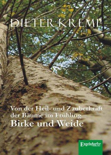 Von der Heil- und Zauberkraft der Bäume im Frühling - Birke und...