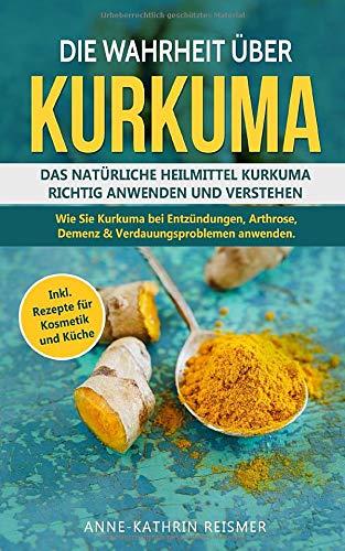 Die Wahrheit über Kurkuma: Das natürliche Heilmittel Kurkuma richtig...
