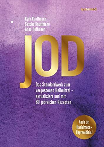 Jod: Das Standardwerk zum vergessenen Heilmittel – aktualisiert und...