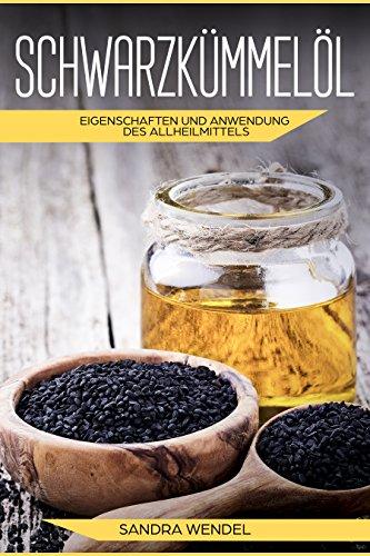 Schwarzkümmelöl: Eigenschaften und Anwendung des Allheilmittels