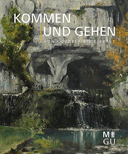 Kommen und Gehen von Courbet bis Kirkeby. Künstleraufenthalte in der...